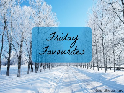 Friday Favs Winter